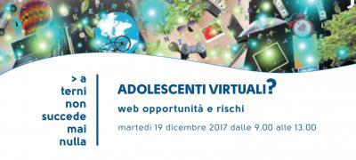 Adolescenti virtuali? Web opportunità e rischi