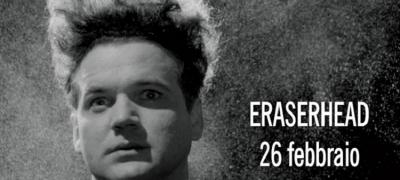Il Cinema Ritrovato: Eraserhead di David Lynch