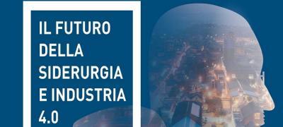 Il futuro della siderurgia e industria 4.0