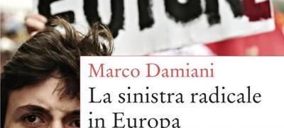Discussione a partire dal libro: La sinistra radicale in Europa di Marco Damiani