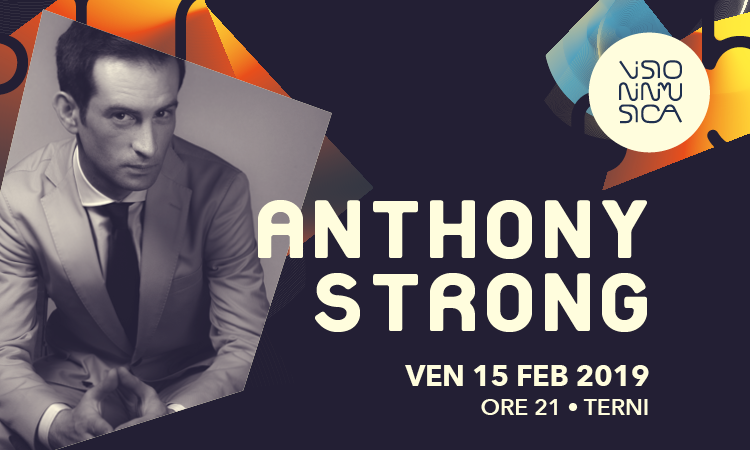 VISIONINMUSICA 2019: Anthony Strong in tour