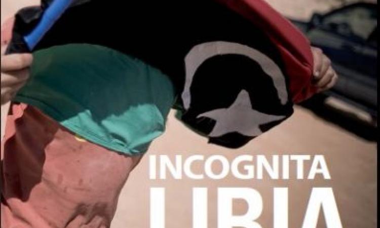 Conflitti in corso. Uno sguardo alla geopolitica: Incognita Libia