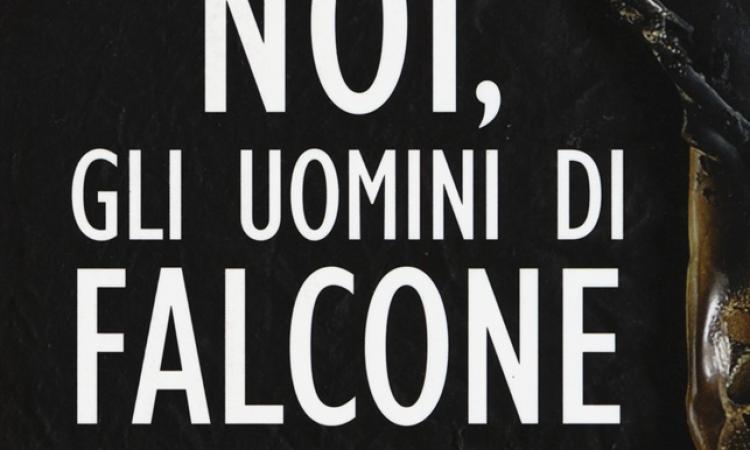 Presentazione del libro: Noi, gli uomini di Falcone di Angiolo Pellegrini