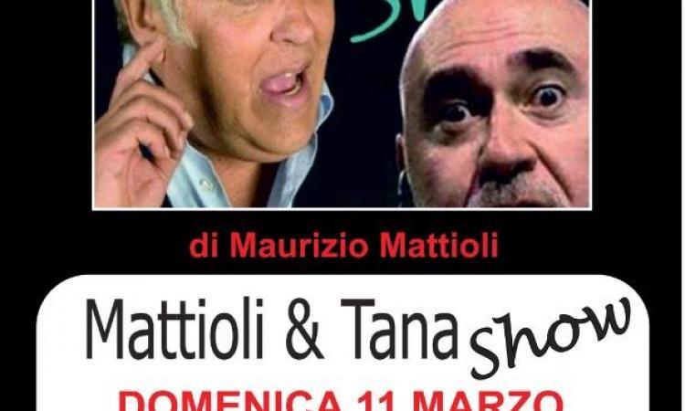 Mattioli &Tana show