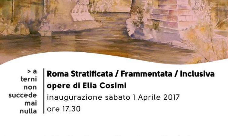 Roma Stratificata/ Frammentata/ Inclusiva. Opere di Elia Cosimi